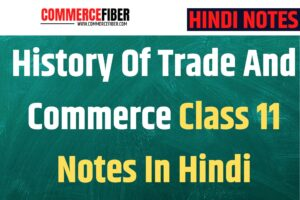 Read more about the article History Of Trade And Commerce Class 11 Notes In Hindi