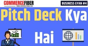 Read more about the article Pitch Deck क्या होता है  | Pitch Deck Meaning in Hindi