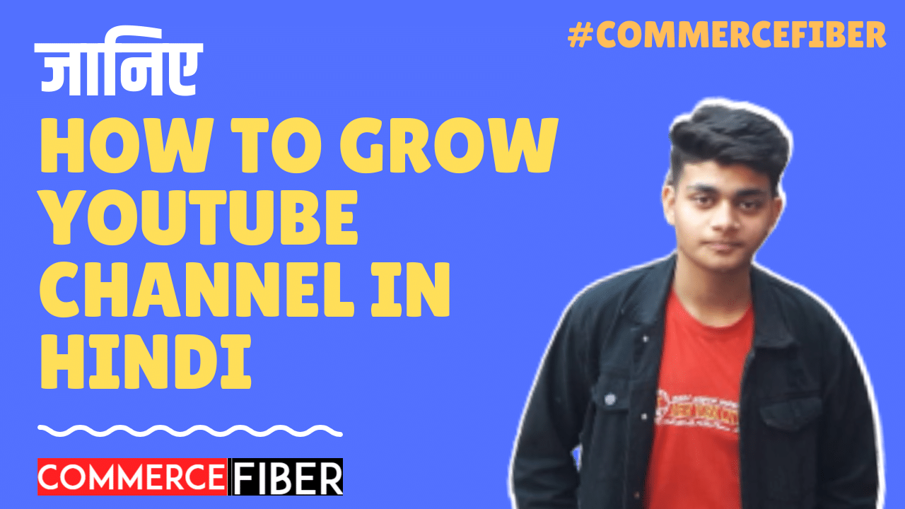 How to Grow Youtube Channel in Hindi