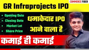 Read more about the article GR Infraprojects IPO Hindi [प्राइस, रिव्यु, ओपनिंग डेट]