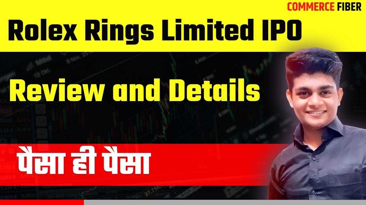 Read more about the article Rolex Rings Limited IPO Hindi Review, Market Lot, Price, Opening Date, Closing Date